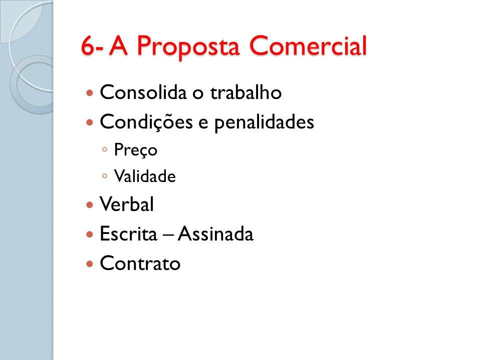 6- A Proposta Comercial Consolida o trabalho Condições e penalidades