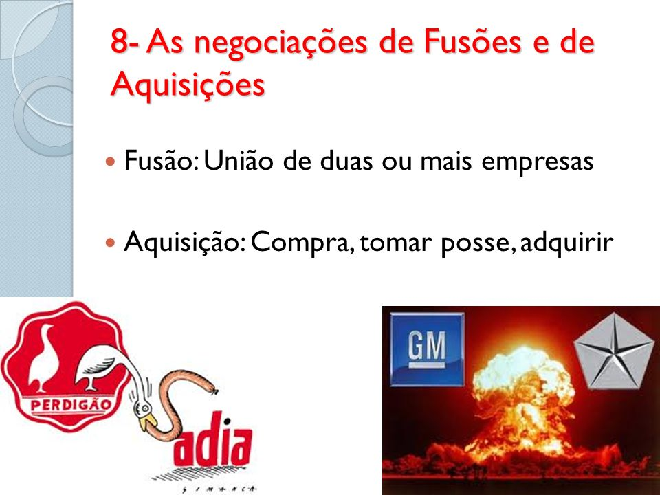 8- As negociações de Fusões e de Aquisições
