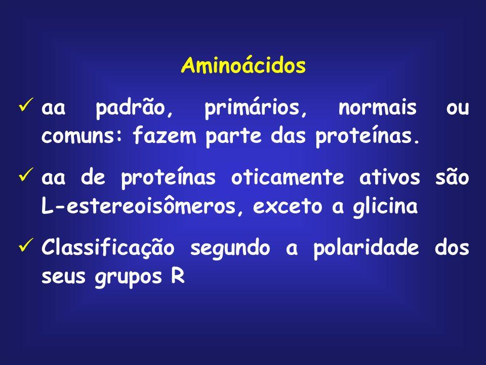 Aminoácidosaa padrão, primários, normais ou comuns: fazem parte das proteínas.