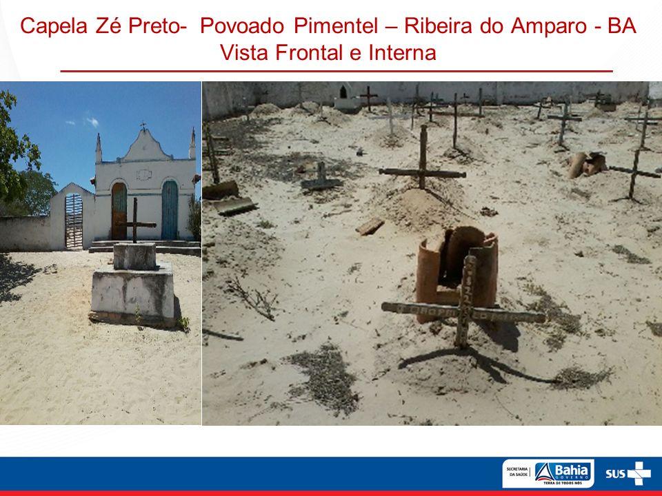 Capela Zé Preto- Povoado Pimentel – Ribeira do Amparo - BA Vista Frontal e Interna