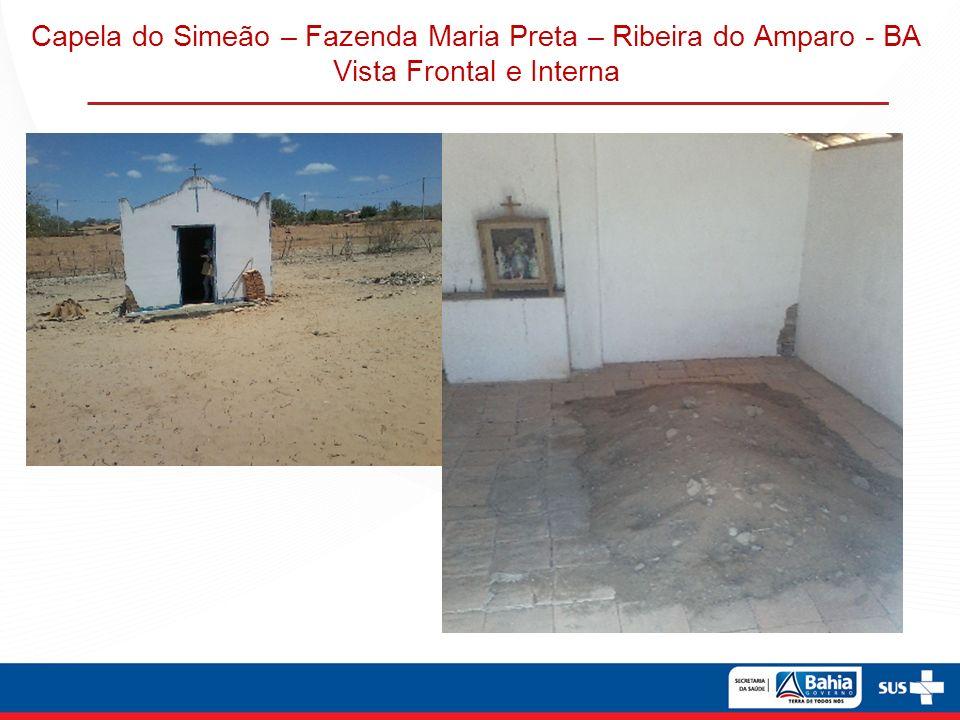 Capela do Simeão – Fazenda Maria Preta – Ribeira do Amparo - BA Vista Frontal e Interna