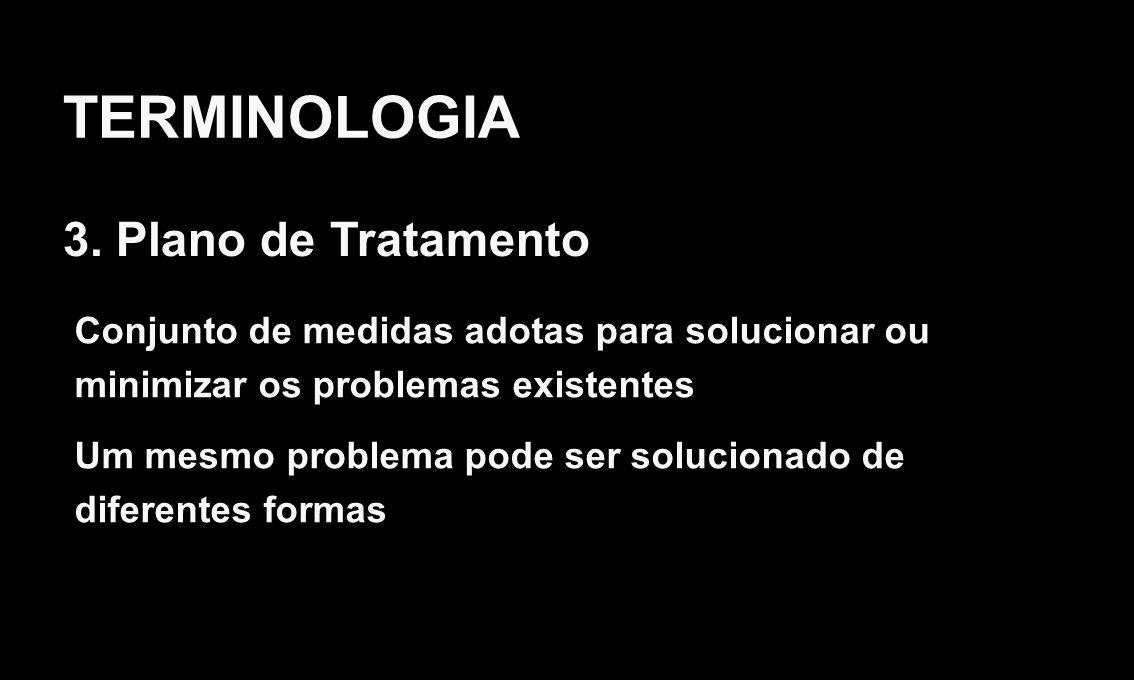 TERMINOLOGIA 3. Plano de Tratamento