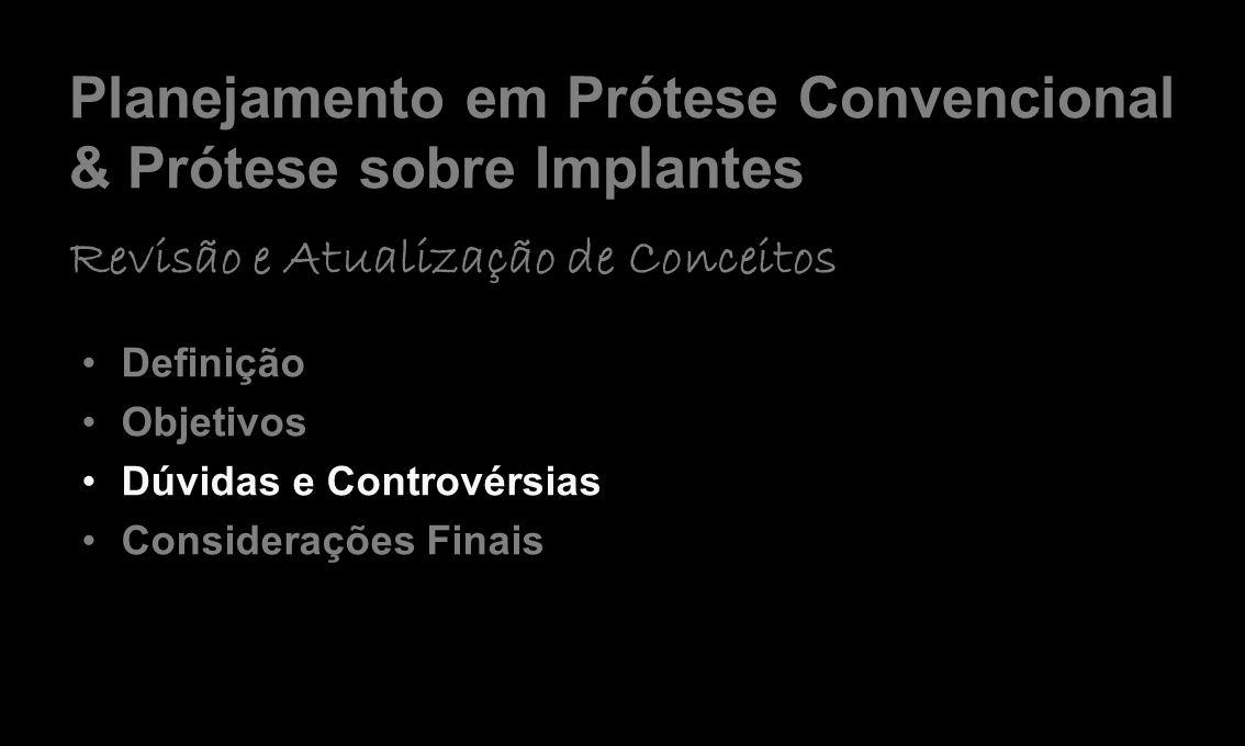 Planejamento em Prótese Convencional & Prótese sobre Implantes