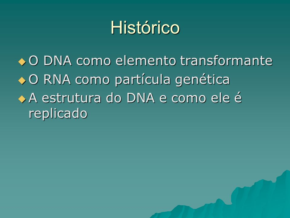 Histórico O DNA como elemento transformante