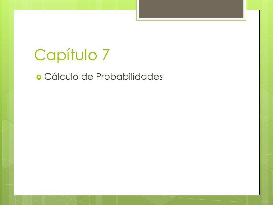 Capítulo 7 Cálculo de Probabilidades
