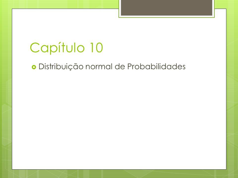 Capítulo 10 Distribuição normal de Probabilidades