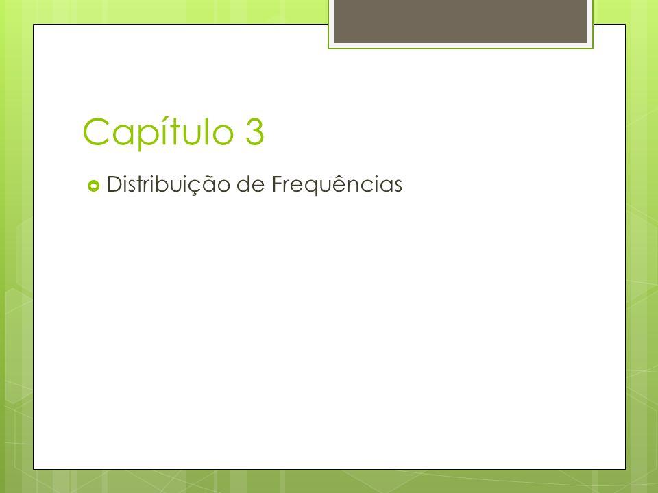 Capítulo 3 Distribuição de Frequências