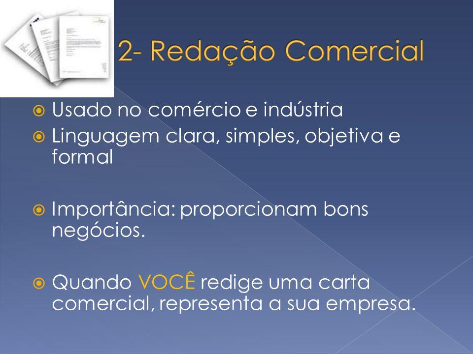 2- Redação Comercial Usado no comércio e indústria