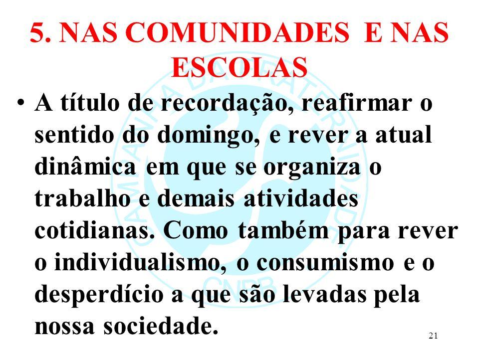 5. NAS COMUNIDADES E NAS ESCOLAS