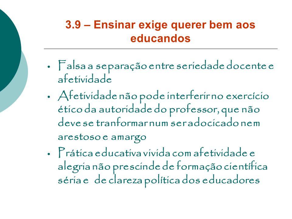 3.9 – Ensinar exige querer bem aos educandos