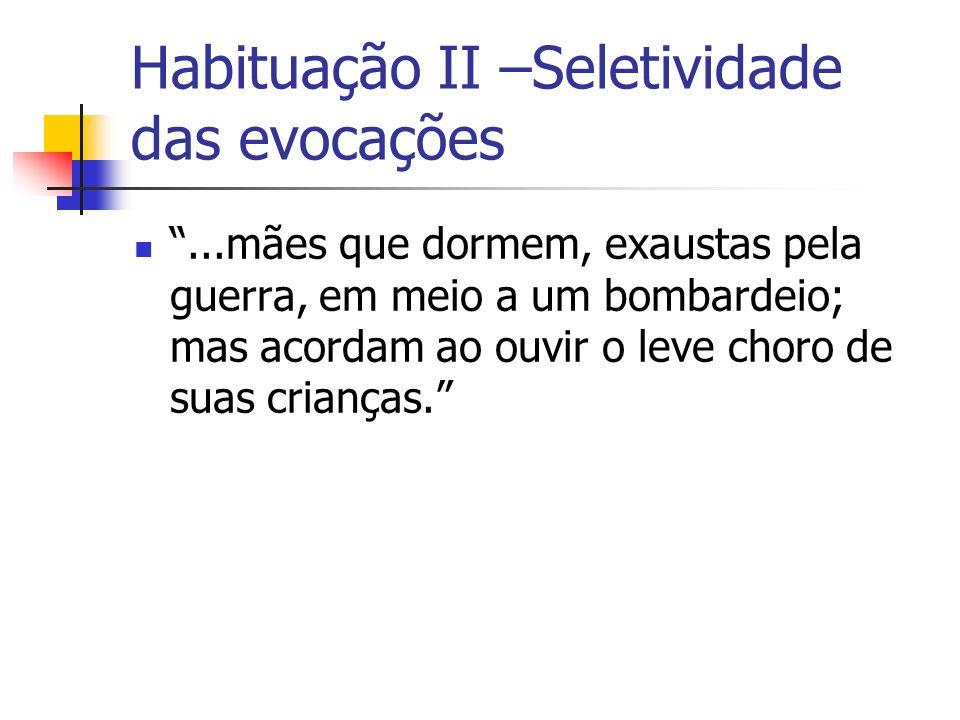 Habituação II –Seletividade das evocações
