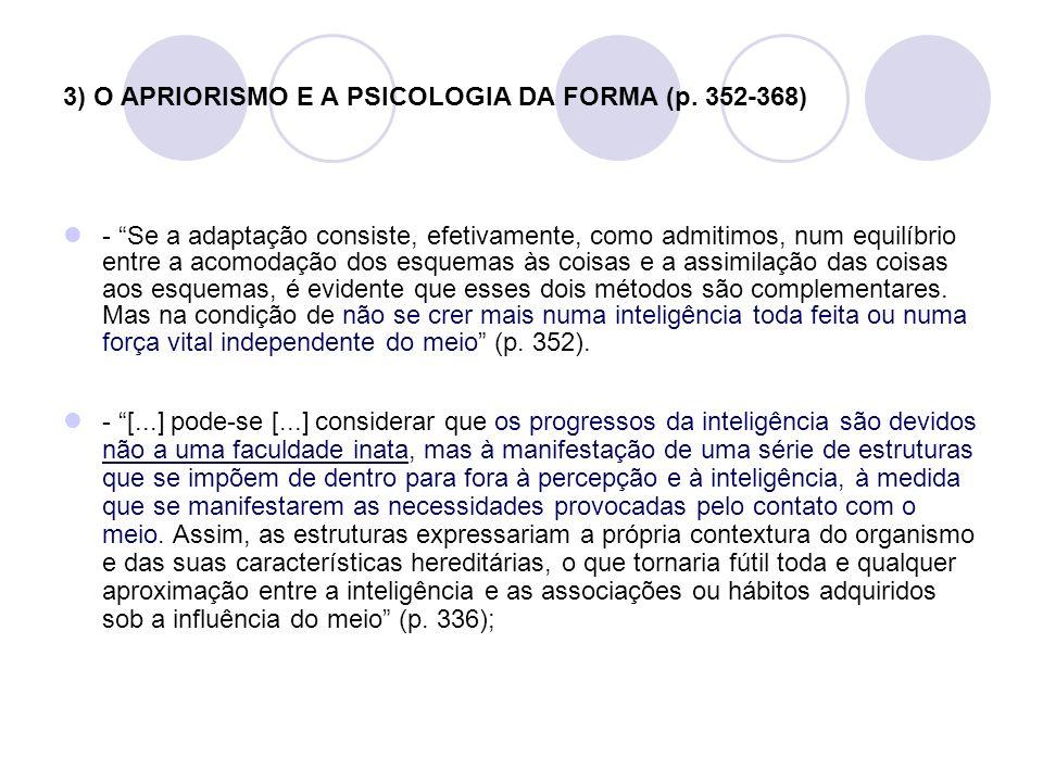 3) O APRIORISMO E A PSICOLOGIA DA FORMA (p. 352-368)