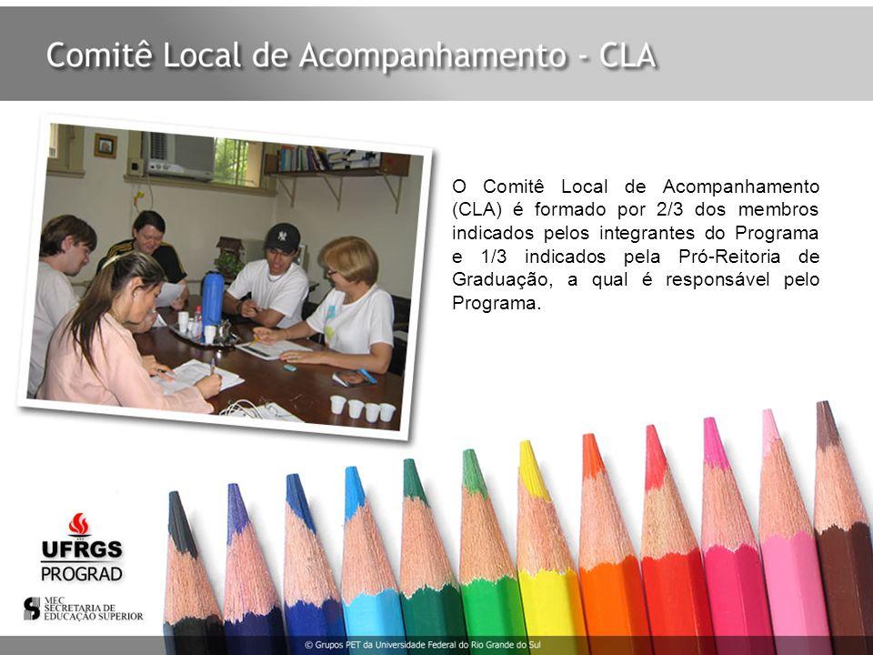 O Comitê Local de Acompanhamento (CLA) é formado por 2/3 dos membros indicados pelos integrantes do Programa e 1/3 indicados pela Pró-Reitoria de Graduação, a qual é responsável pelo Programa.