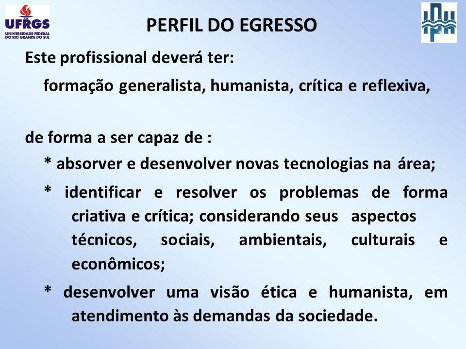 PERFIL DO EGRESSO Este profissional deverá ter: