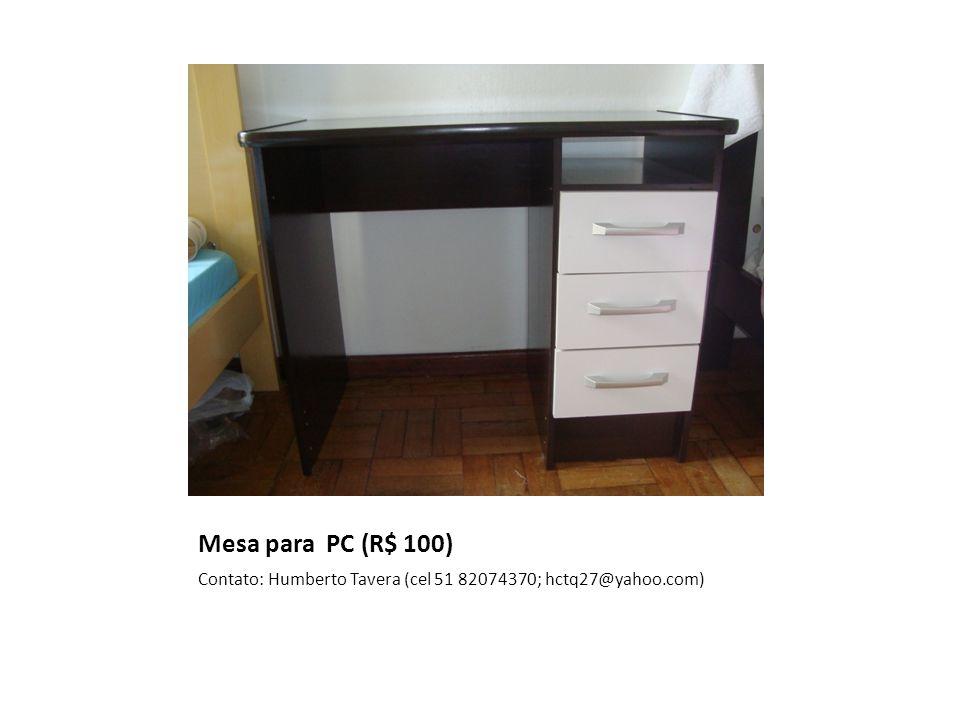 Mesa para PC (R$ 100) Contato: Humberto Tavera (cel 51 82074370; hctq27@yahoo.com)