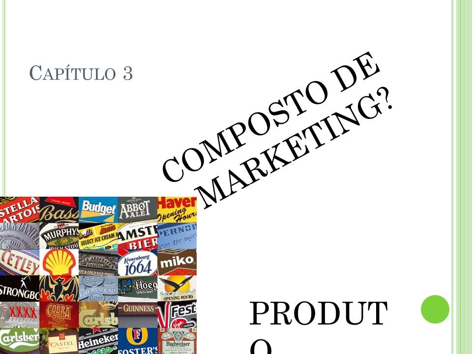 Capítulo 3 COMPOSTO DE MARKETING PRODUTO