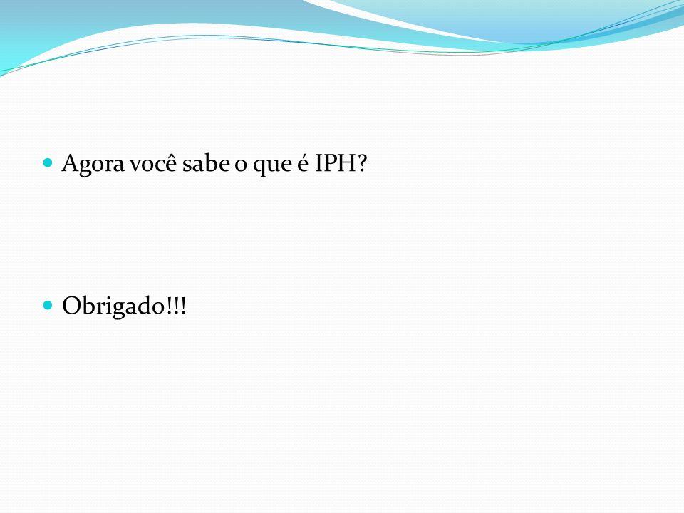 Agora você sabe o que é IPH