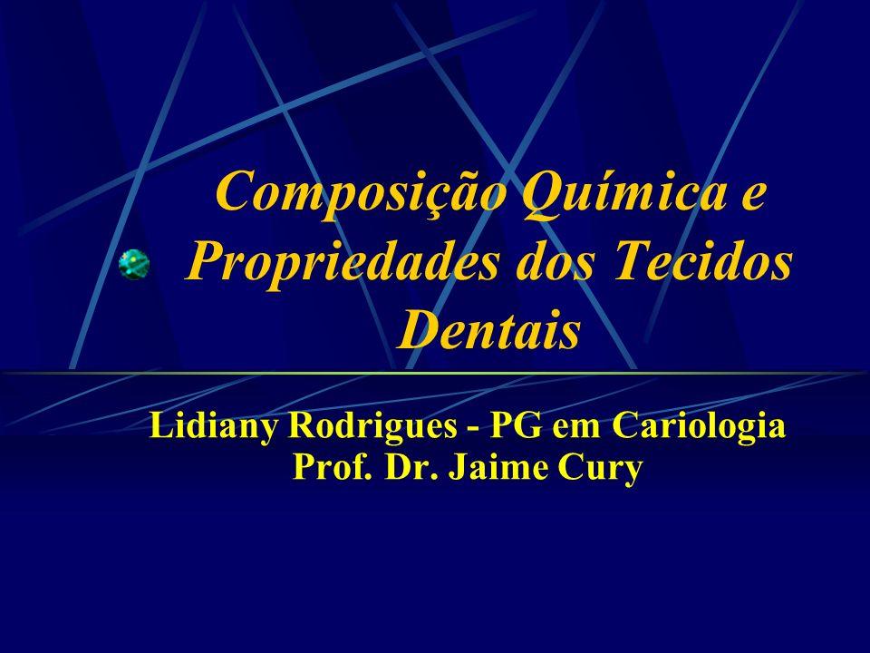 Composição Química e Propriedades dos Tecidos Dentais