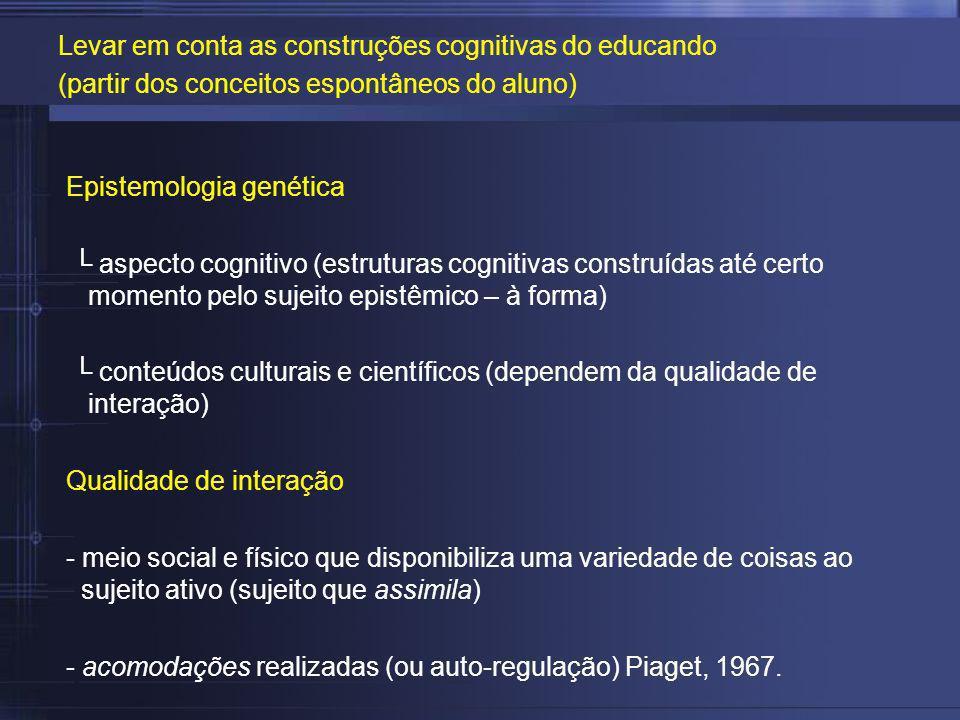 Levar em conta as construções cognitivas do educando