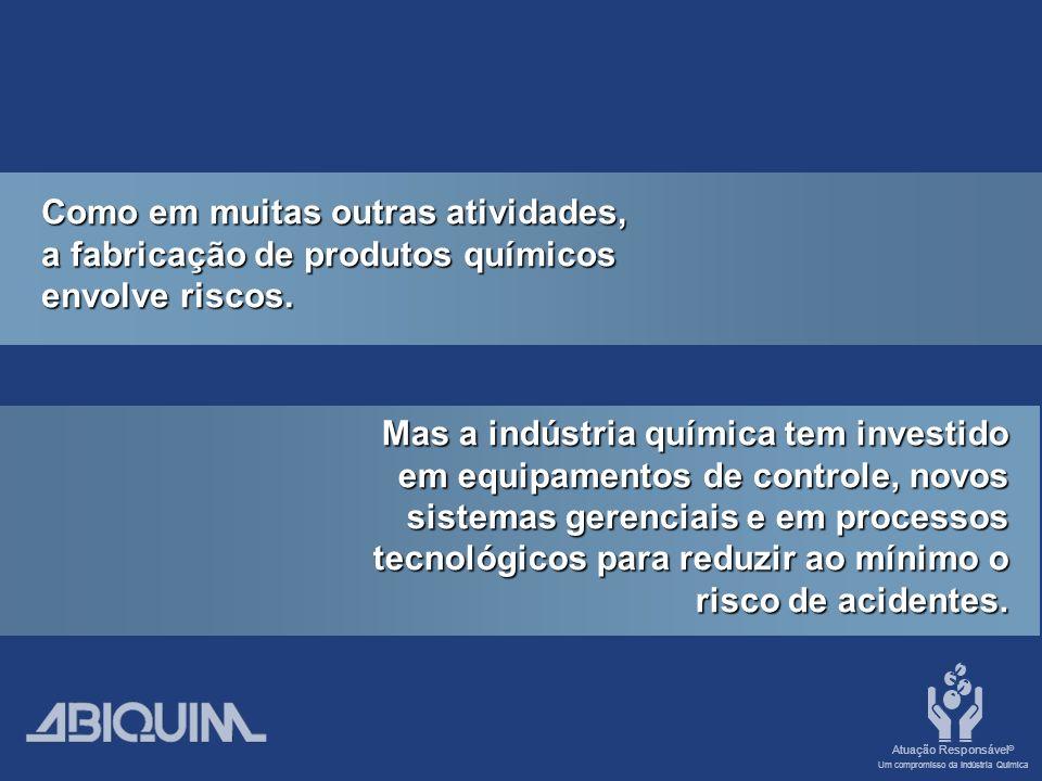 Como em muitas outras atividades, a fabricação de produtos químicos envolve riscos.