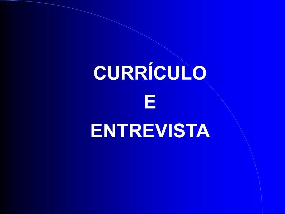CURRÍCULO E ENTREVISTA