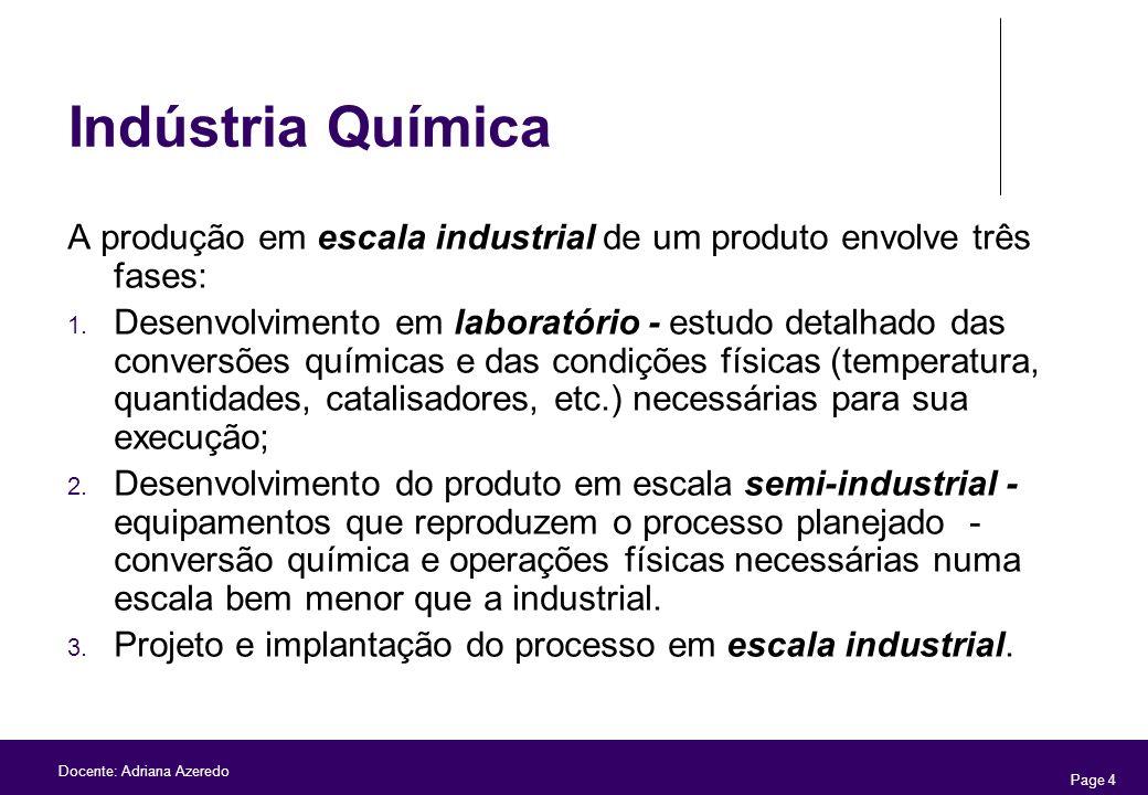 Indústria Química A produção em escala industrial de um produto envolve três fases: