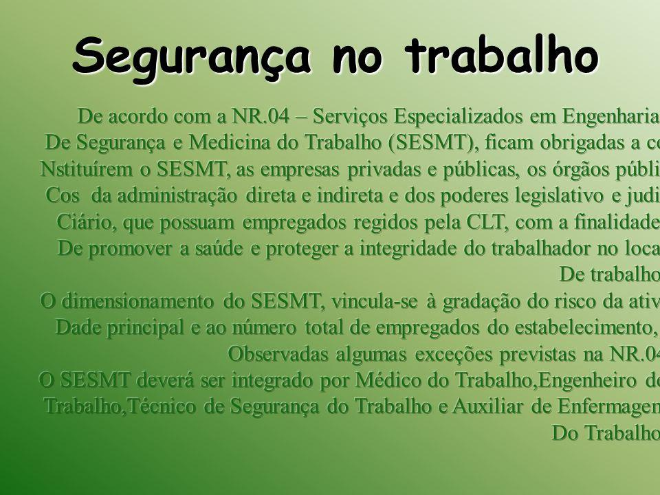 Segurança no trabalho De acordo com a NR.04 – Serviços Especializados em Engenharia.