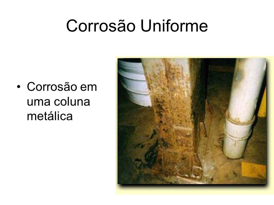 Corrosão Uniforme Corrosão em uma coluna metálica
