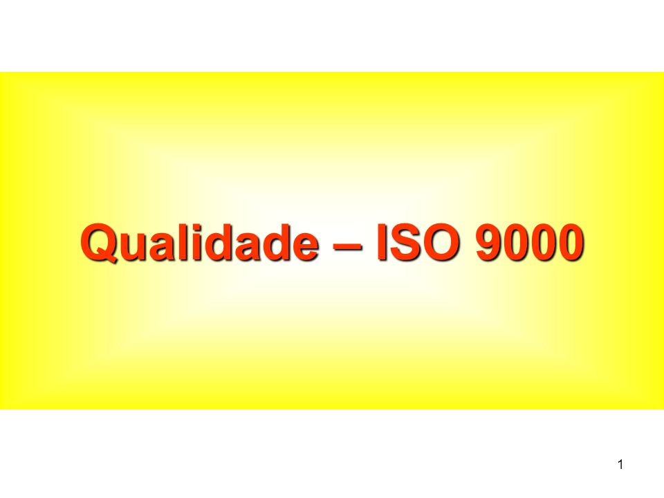 Qualidade – ISO 9000