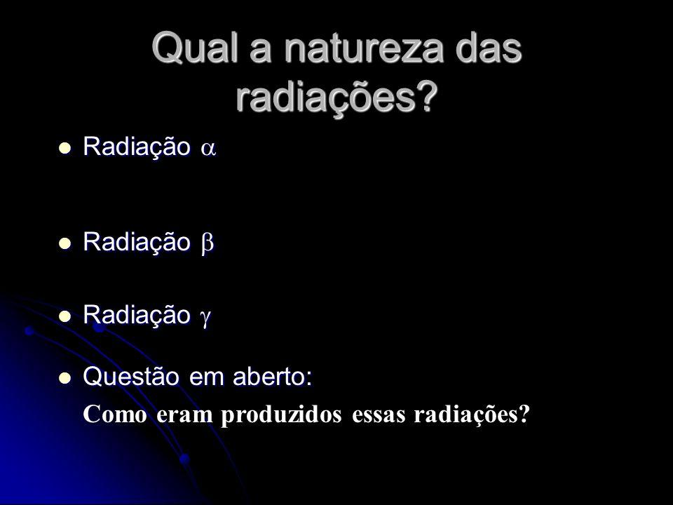 Qual a natureza das radiações