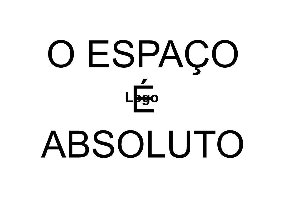 O ESPAÇO É ABSOLUTO Logo