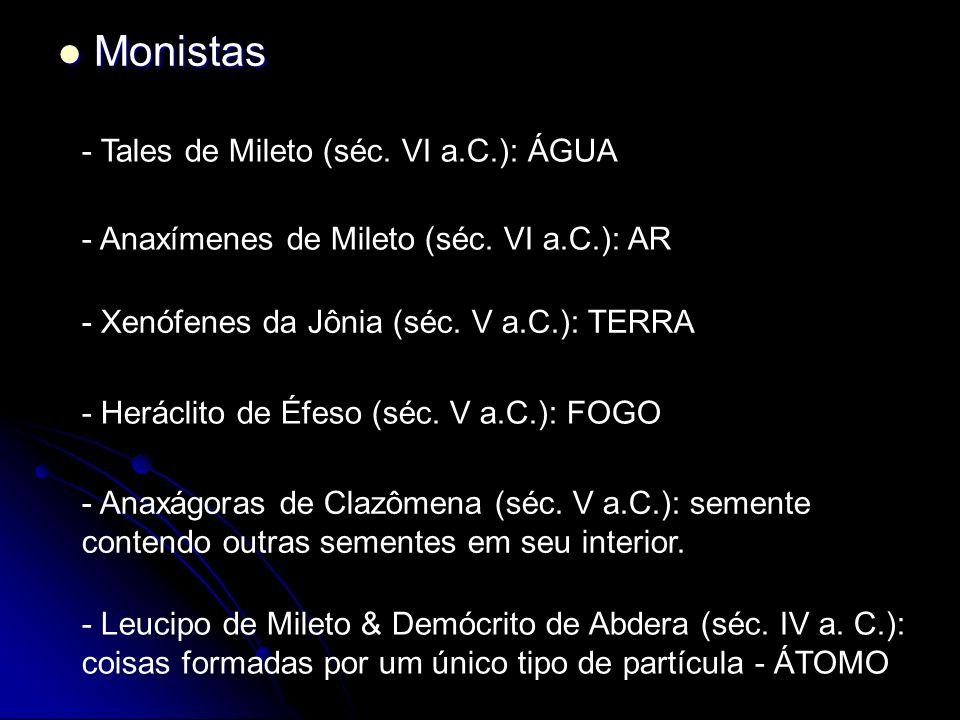 Monistas - Tales de Mileto (séc. VI a.C.): ÁGUA
