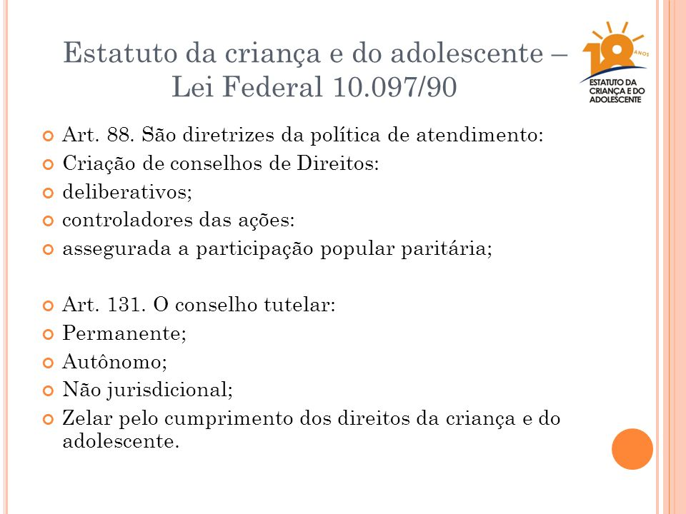 Estatuto da criança e do adolescente – Lei Federal 10.097/90