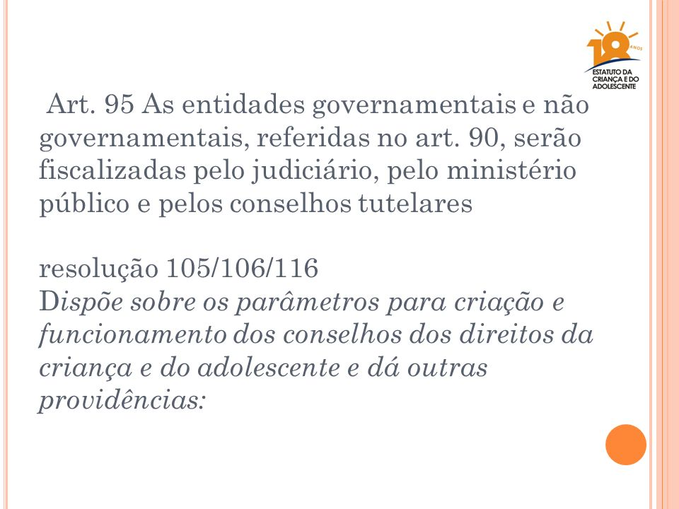Art. 95 As entidades governamentais e não governamentais, referidas no art.