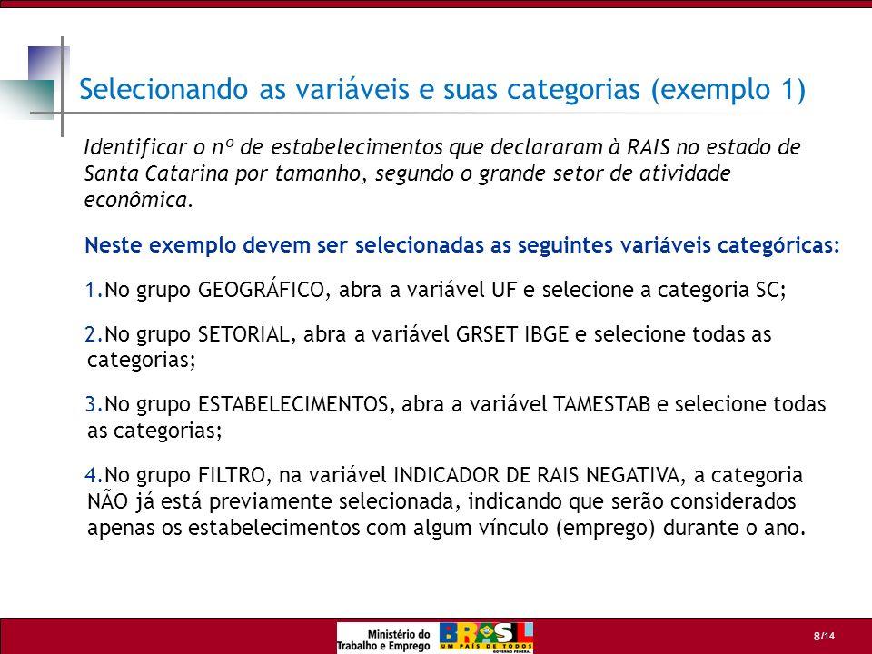 Selecionando as variáveis e suas categorias (exemplo 1)