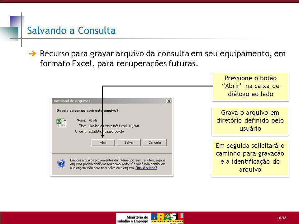 Salvando a ConsultaRecurso para gravar arquivo da consulta em seu equipamento, em formato Excel, para recuperações futuras.