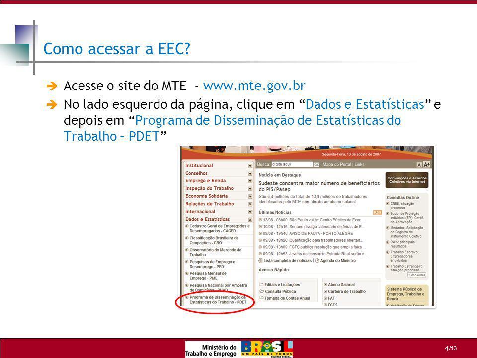 Como acessar a EEC Acesse o site do MTE - www.mte.gov.br