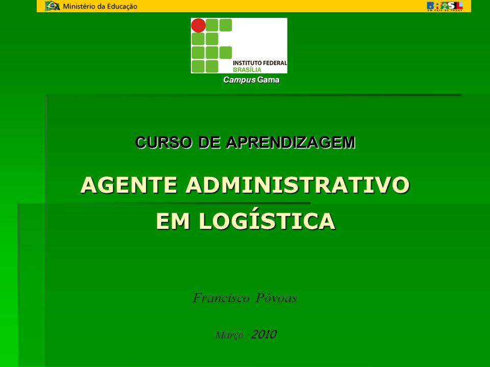 CURSO DE APRENDIZAGEM AGENTE ADMINISTRATIVO EM LOGÍSTICA