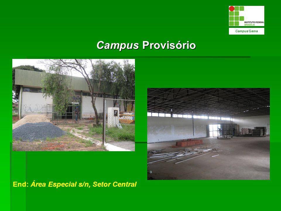 Campus Gama Campus Provisório End: Área Especial s/n, Setor Central