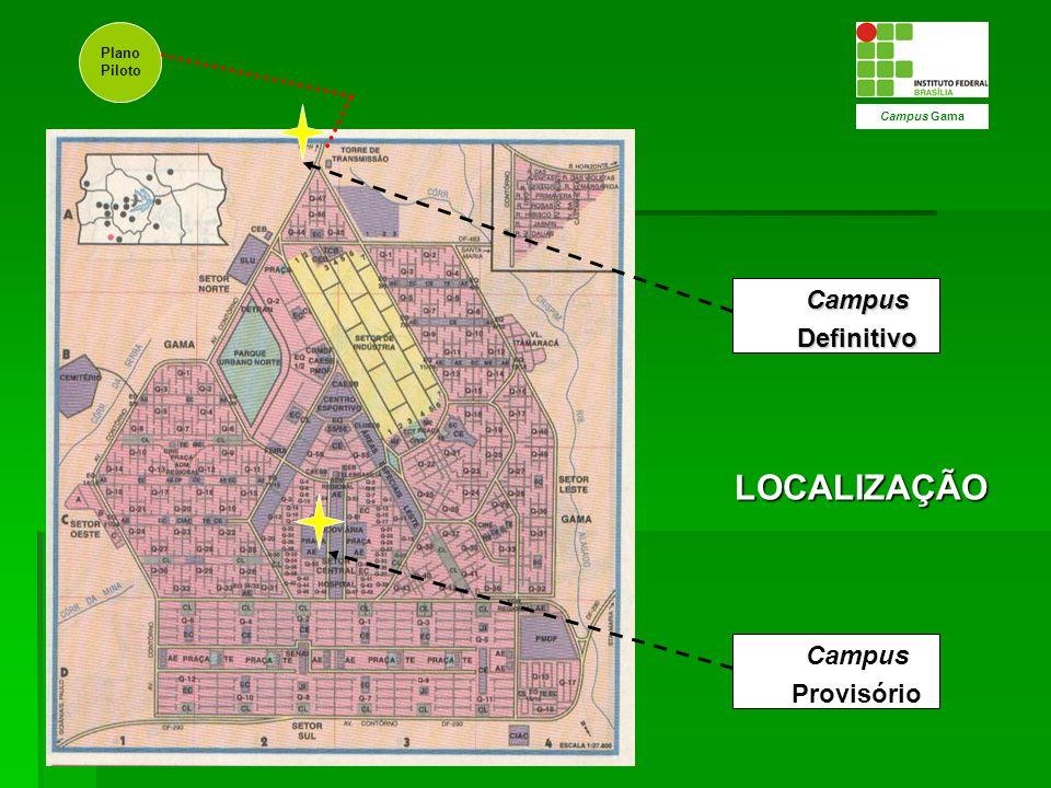 LOCALIZAÇÃO Campus Definitivo Campus Provisório Plano Piloto