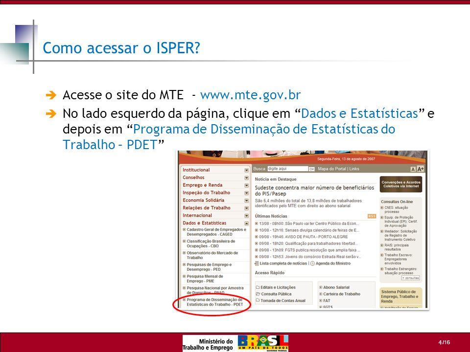 Como acessar o ISPER Acesse o site do MTE - www.mte.gov.br