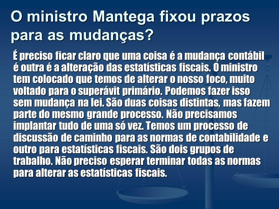 O ministro Mantega fixou prazos para as mudanças
