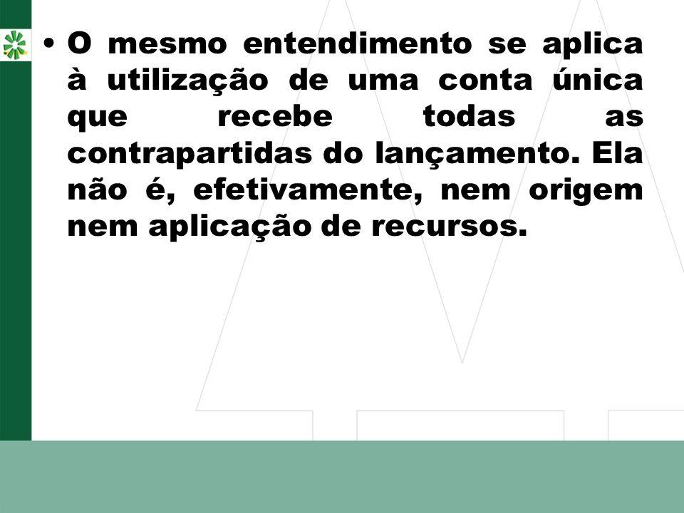 O mesmo entendimento se aplica à utilização de uma conta única que recebe todas as contrapartidas do lançamento.