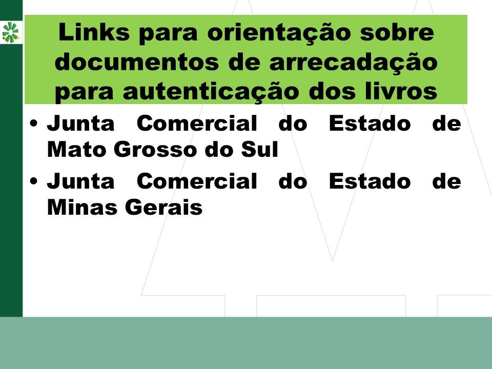 Links para orientação sobre documentos de arrecadação para autenticação dos livros