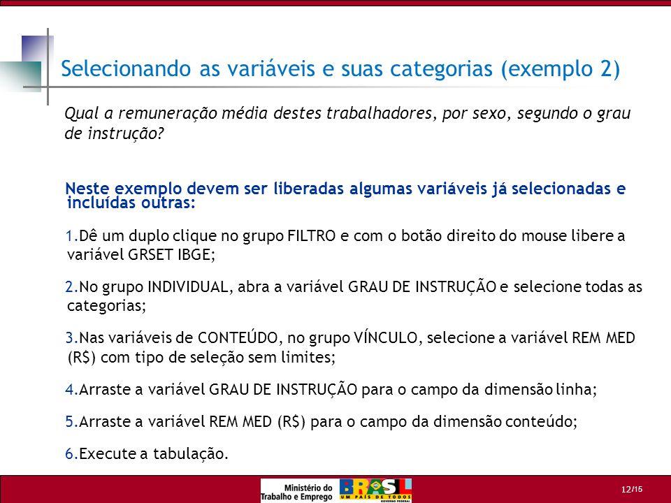 Selecionando as variáveis e suas categorias (exemplo 2)