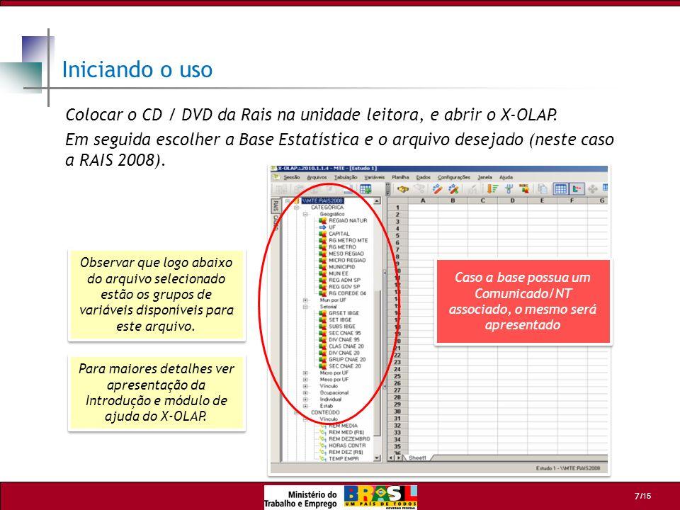 Iniciando o uso Colocar o CD / DVD da Rais na unidade leitora, e abrir o X-OLAP.