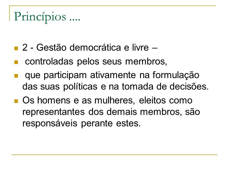 Princípios .... 2 - Gestão democrática e livre –