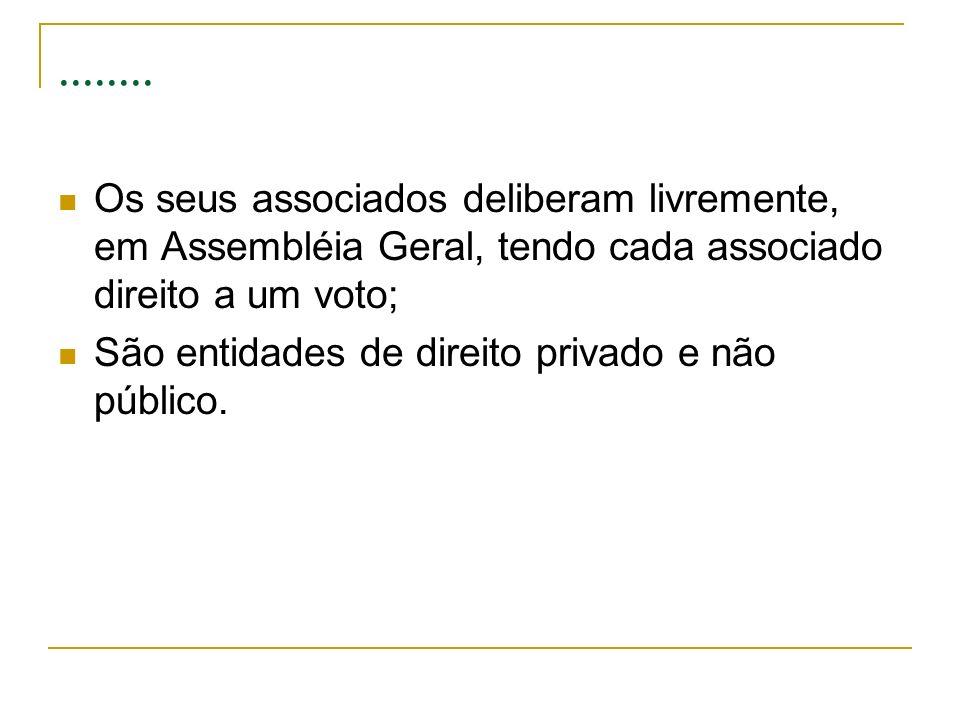 ........ Os seus associados deliberam livremente, em Assembléia Geral, tendo cada associado direito a um voto;