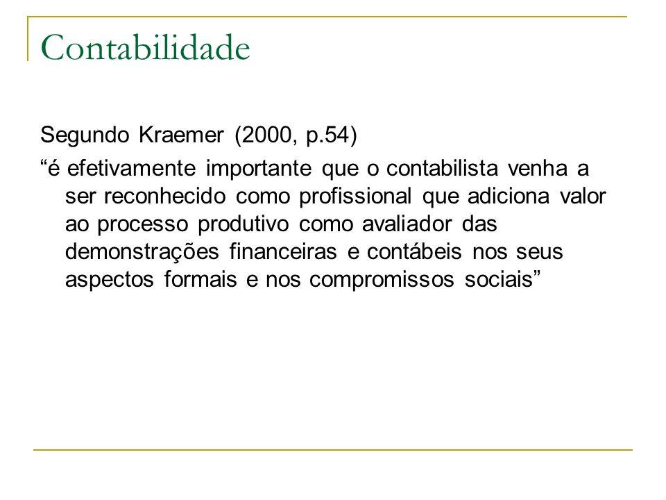 Contabilidade Segundo Kraemer (2000, p.54)
