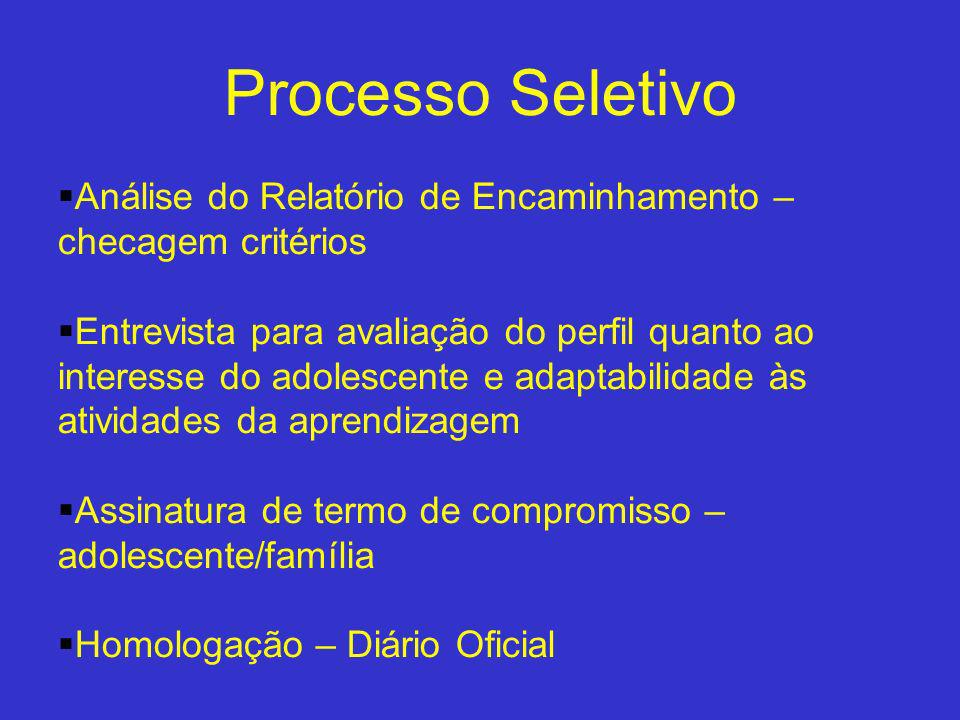 Processo Seletivo Análise do Relatório de Encaminhamento – checagem critérios.